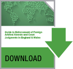 Guide to Enforcement of Foreign Arbitral Awards and Court Judgments in England & Wales