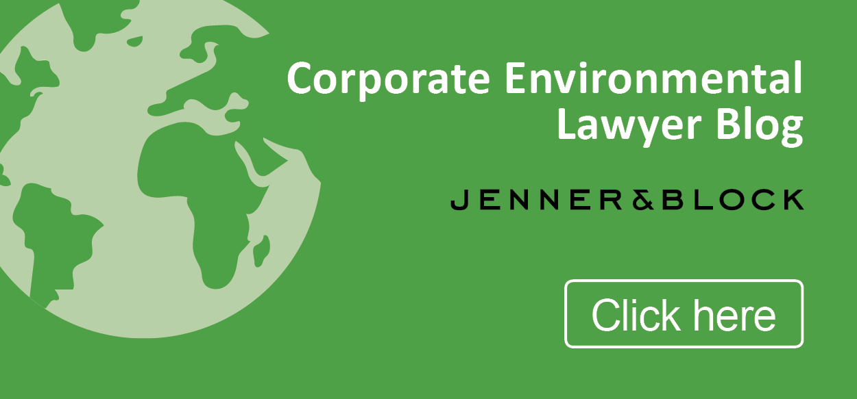 Click Here to read our Corporate Environmental Lawyer Blog