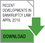 April 2018 - Recent Developments in Bankruptcy Law