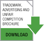 Click here to view theTrademark, Advertising and Unfair Competition Brochure