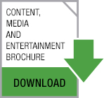 Click here to view the Content, Media and Entertainment Brochure